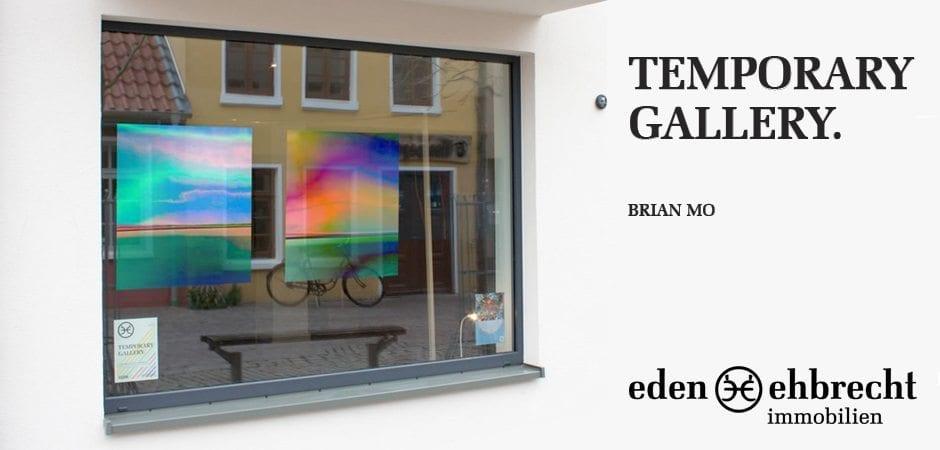 Temporary Gallery, Brian Mo, Kunst für begrenzte Zeit, Immobilienmakler, Makler, Oldenburg