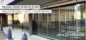 Gewerbeimmobilien, Praxisfläche, Bürofläche, Ladenfläche, Immobilienmakler, Makler, Oldenburg, City, Innenstadt, Wallstraße